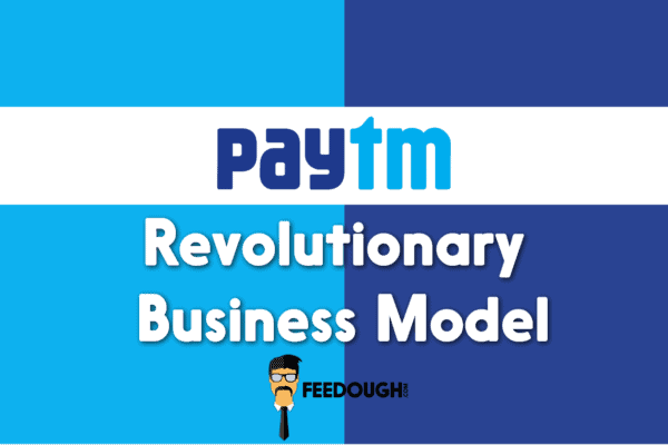 Paytm Business Model | How does Paytm Make Money? | Feedough