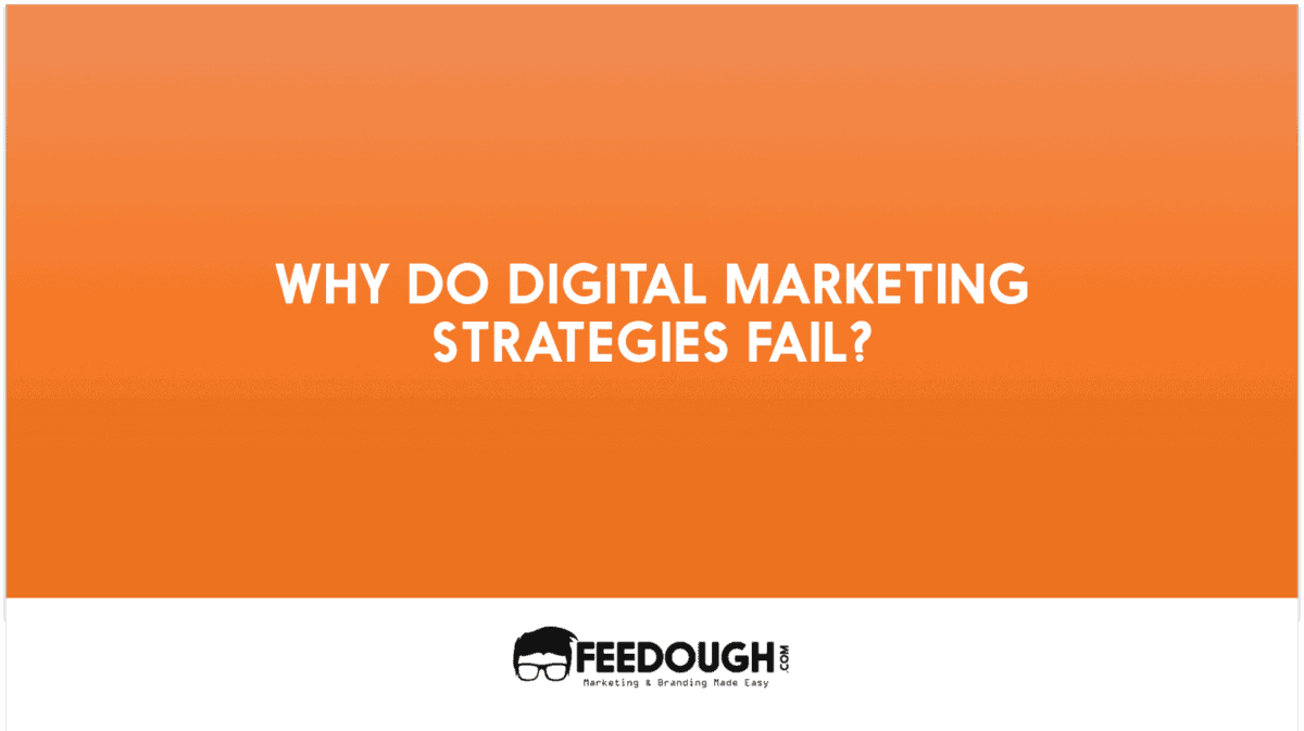 9 Reasons why Digital Marketing Strategies Fail 1