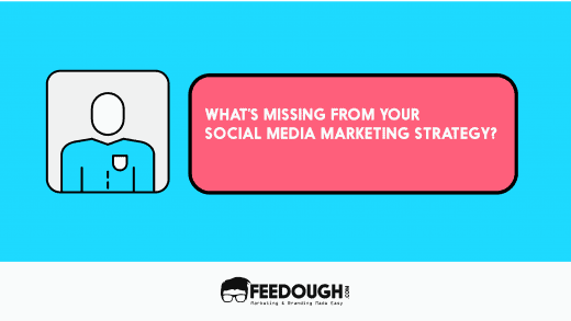 What's Missing from Your Social Media Marketing Strategy? 3