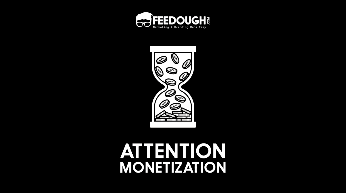ATTENTION MONETIZATION