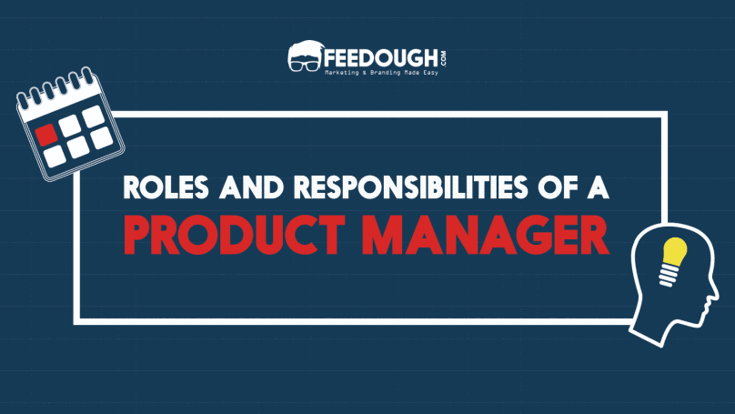 The Roles And Responsibilities Of A Product Manager 2