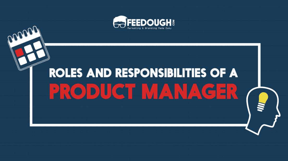 The Roles And Responsibilities Of A Product Manager 1