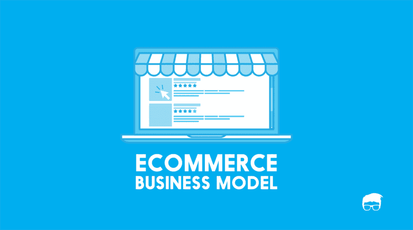 Ecommerce Business & Revenue Models Explained 1