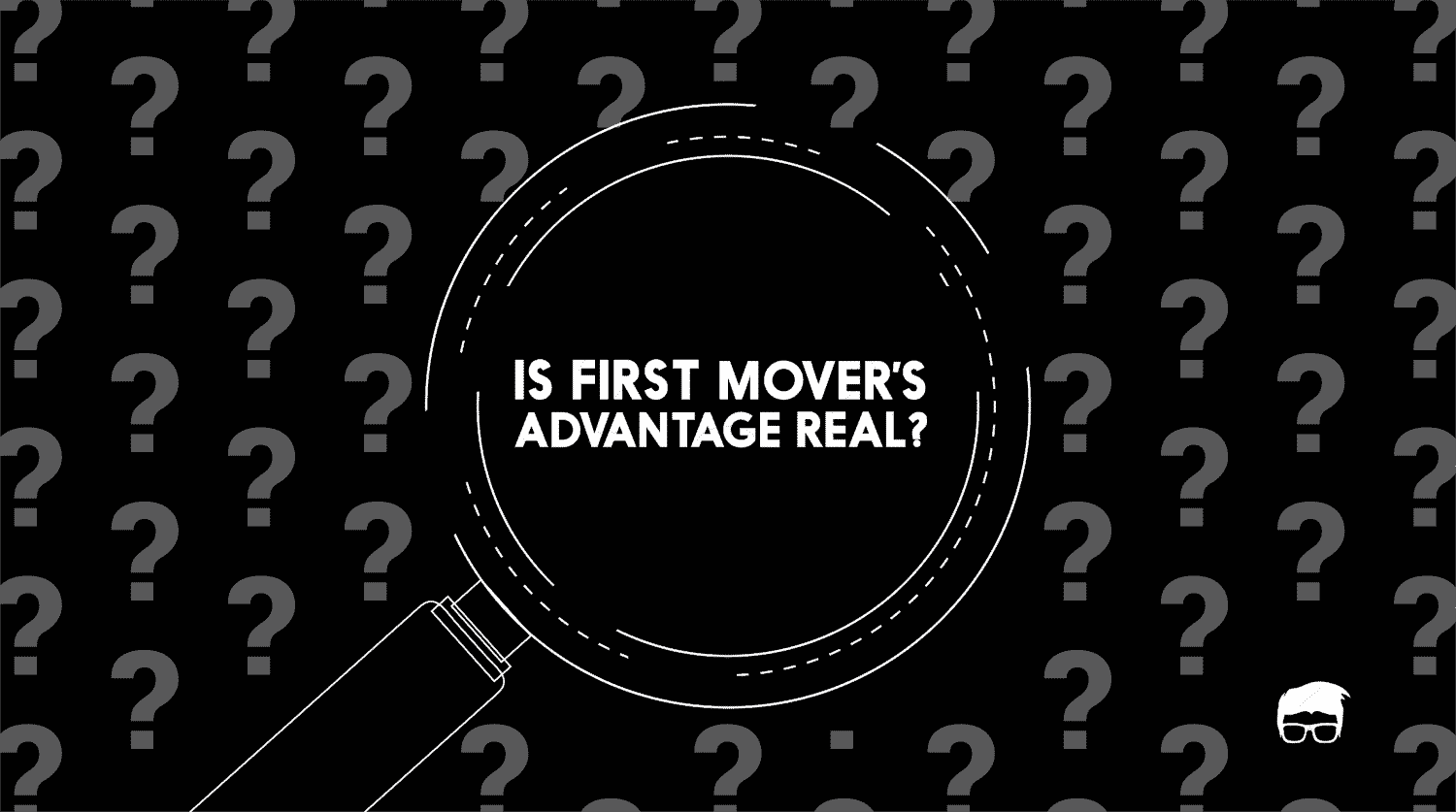 Is First Mover's Advantage Real