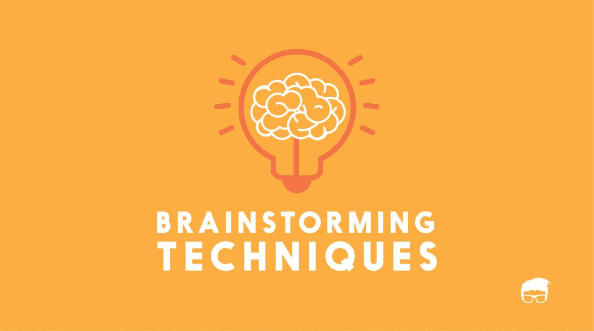 5 Simple & Effective Brainstorming Techniques 2