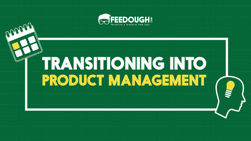 Transitioning Into Product Management From Other Roles