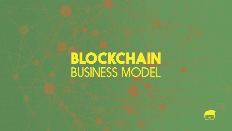 The Blockchain Business Model 2