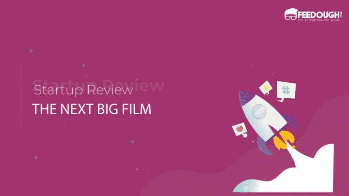 THE NEXT BIG FILM STARTUP REVIEW