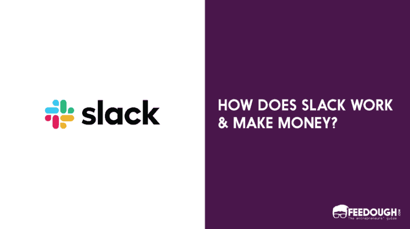 how does slack work and make money