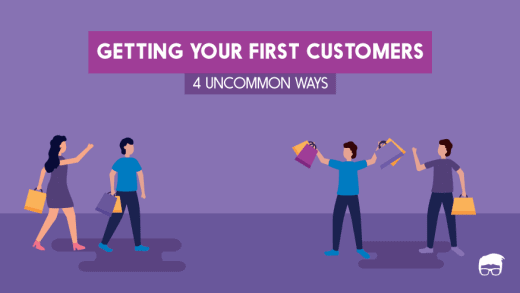 4 Uncommon Ways To Get Your Startup's First Customers 7