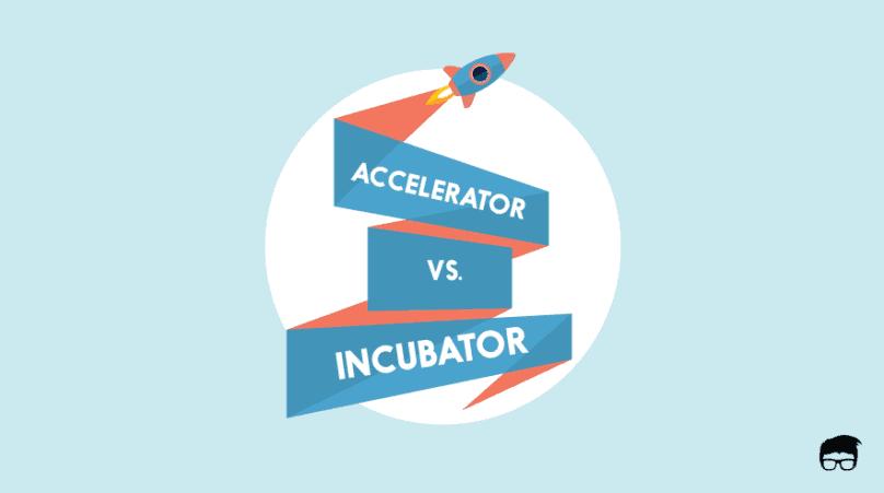 accelerators vs. incubators