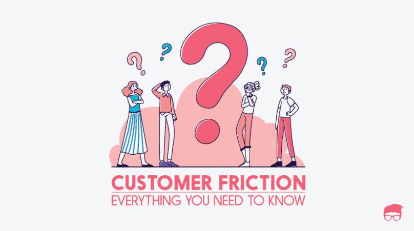 customer friction