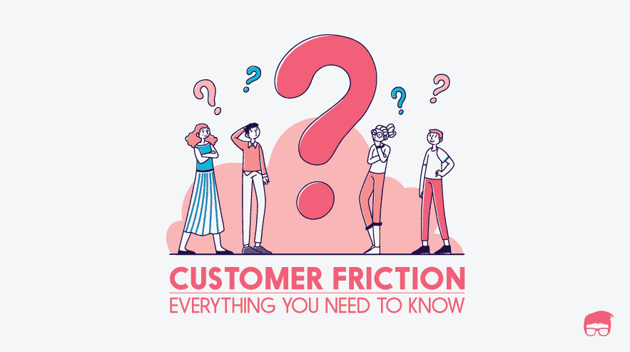 customer friction