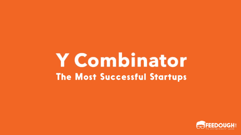 The Most Successful Startups From Y Combinator