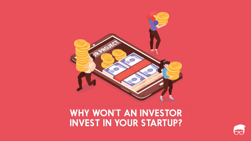 why won't an investor invest in your startup